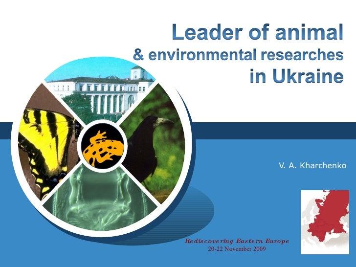 V. A. Kharchenko Rediscovering Eastern Europe 20-22 November 2009