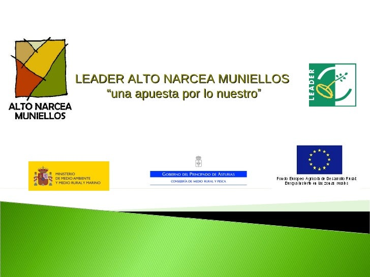 """LEADER ALTO NARCEA MUNIELLOS """" una apuesta por lo nuestro """""""