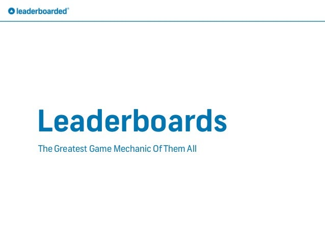 Leaderboards - the greatest game mechanic of them all - by leaderboarded at dialogkonferansen marketing conference