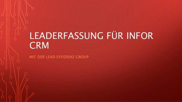LEADERFASSUNG FÜR INFOR CRM MIT DER LEAD EFFIZIENZ GROUP