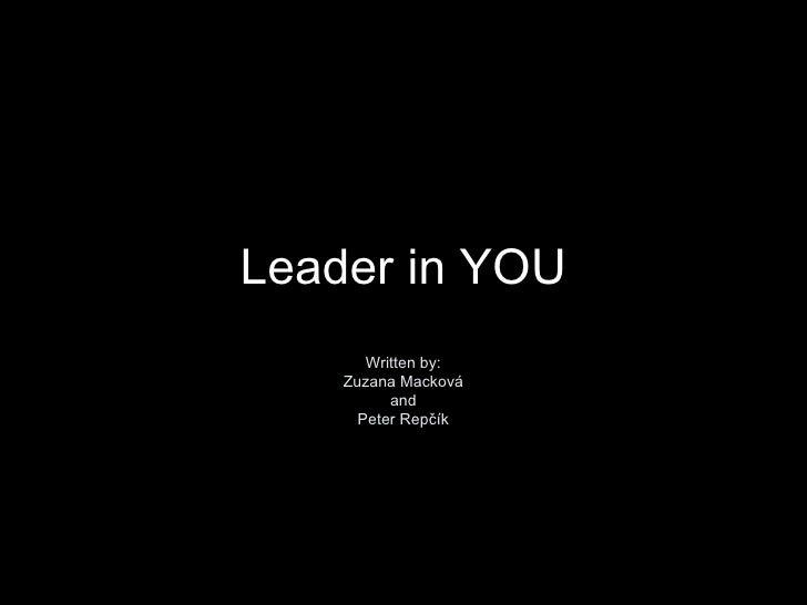 Leader in YOU Written by: Zuzana Mackov á and Peter Repčík