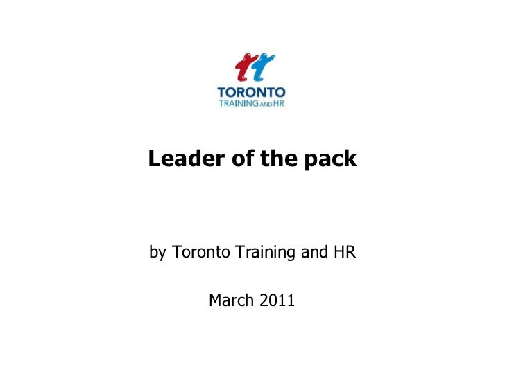 Leader of the pack<br />by Toronto Training and HR <br />March 2011<br />