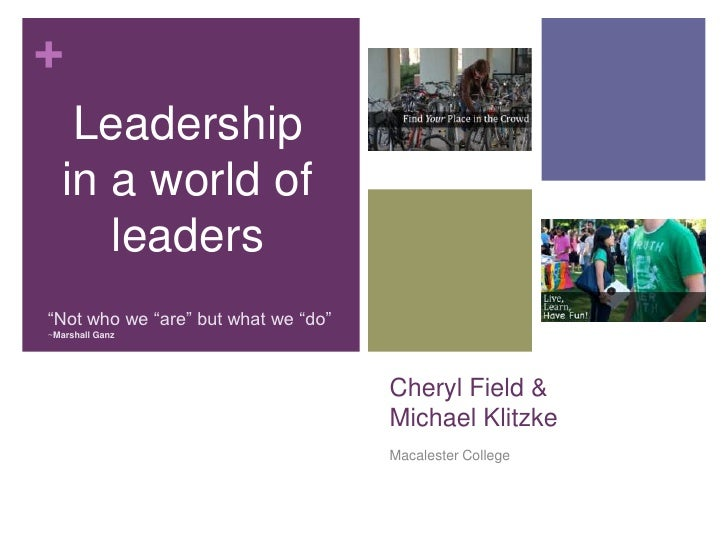 """Cheryl Field & Michael Klitzke<br />Macalester College<br />Leadership in a world of leaders<br />""""Not who we """"are"""" but wh..."""