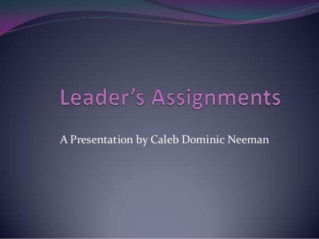 A Presentation by Caleb Dominic Neeman