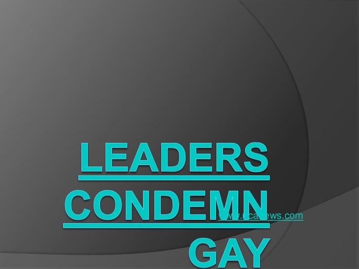 Leaders condemn gay marriage