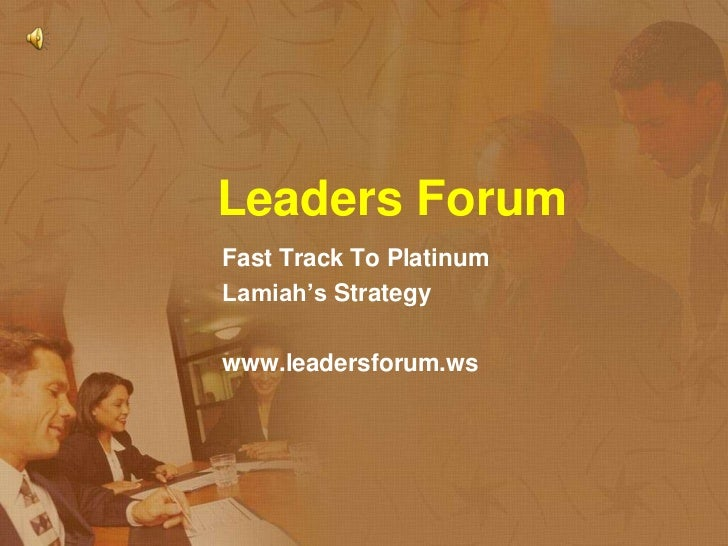 Leaders forum fast track to p latinum with voice over 2
