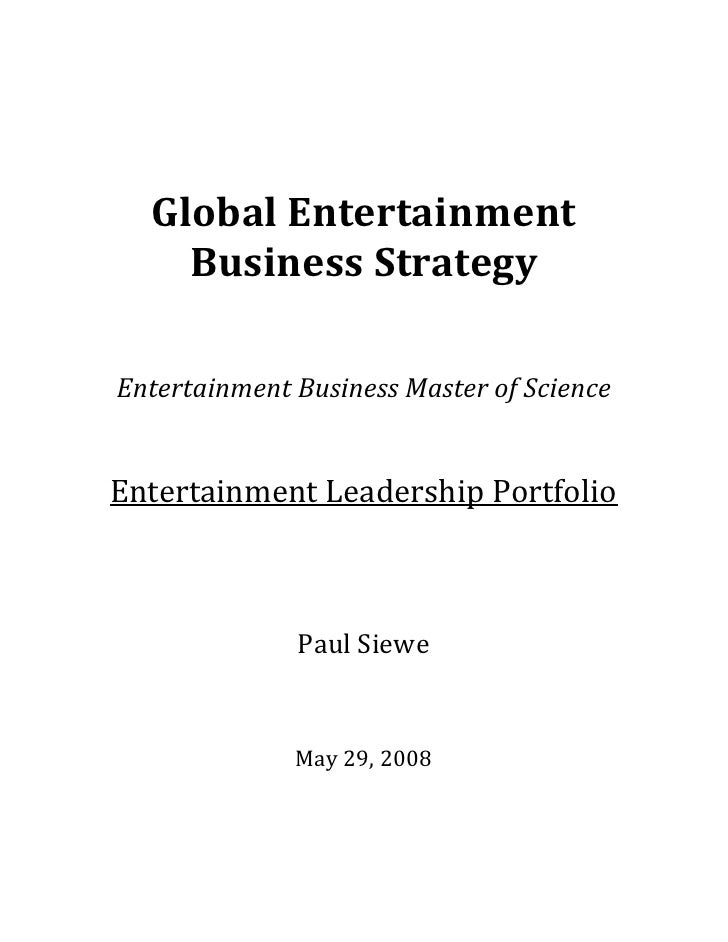 Global Entertainment Business Strategy<br />Entertainment Business Master of Science<br />Entertainment Leadership Portfol...