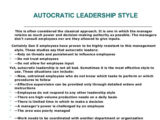 authoritarian management style I will actually use each management style according to type of decision making i have to make in a given situation 1-autocratic or authoritarian management style.