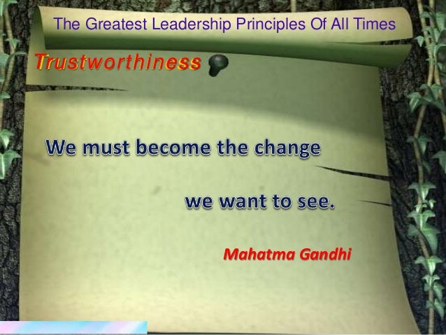Trustworthiness The Greatest Leadership Principles Of All Times Trustworthiness Mahatma Gandhi