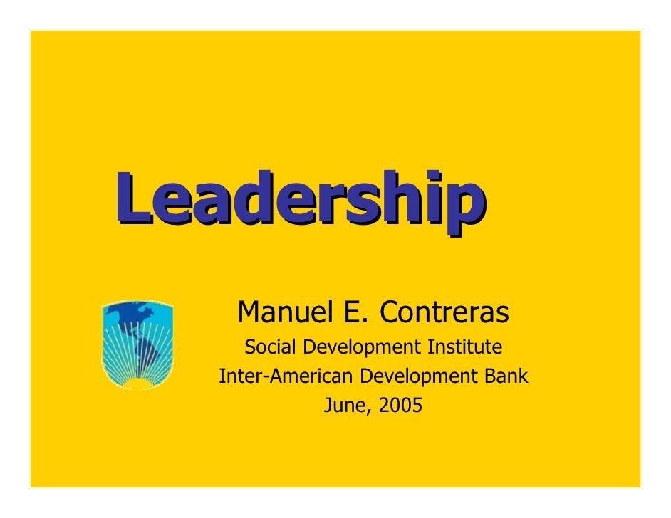 Leadership    Manuel E. Contreras      Social Development Institute   Inter-American Development Bank               June, ...
