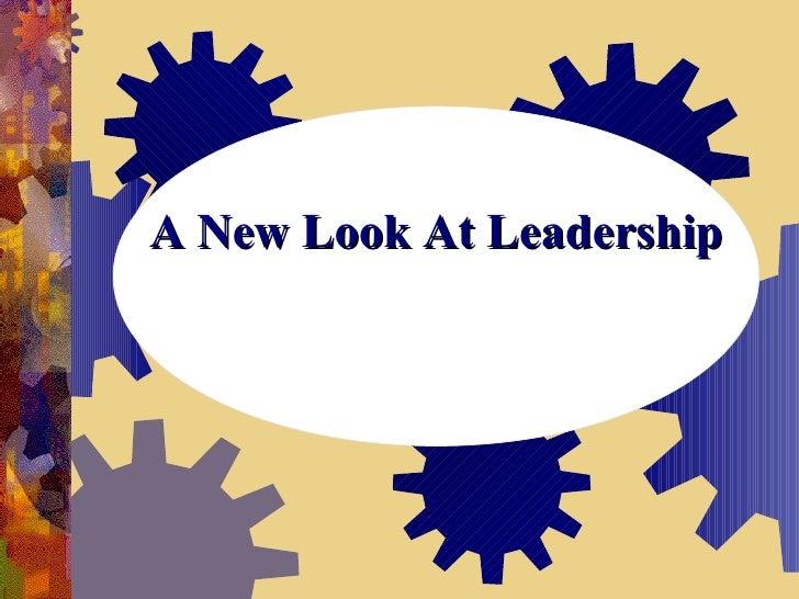 A New Look At Leadership