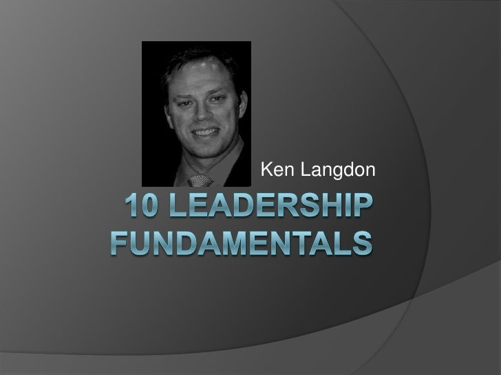 10 Leadership fundamentals<br />Ken Langdon<br />