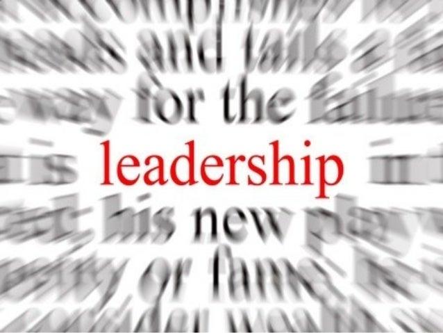 Scope ofPresentation:Leadership DefinedNature and Elements ofLeadershipFunction of Leadership