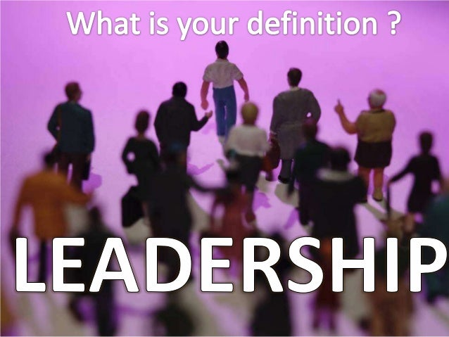 DEFINITIONEffective leadership is not aboutmaking speeches or being liked;leadership is defined by results notattributes. ...
