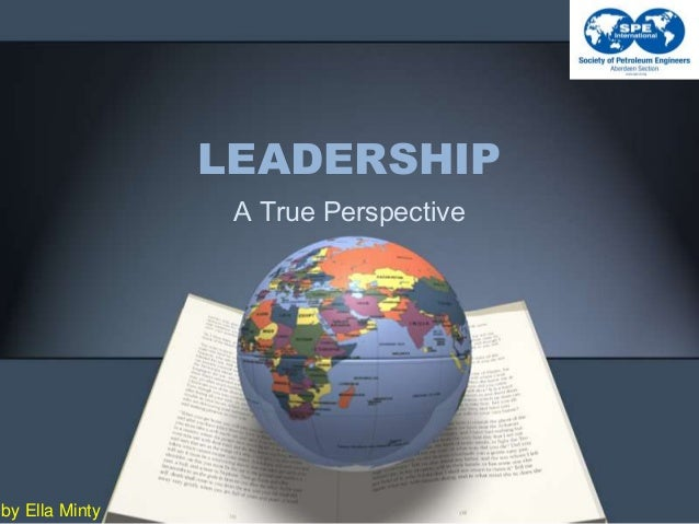 LEADERSHIP A True Perspective  by Ella Minty