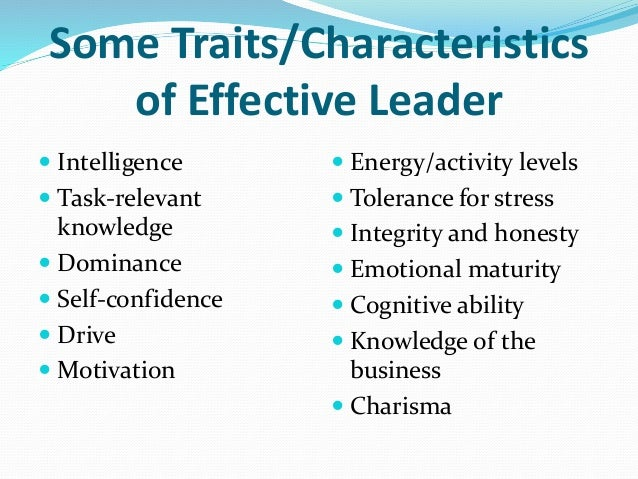 characteristics and importance of good leadership Other traits of an exceptional leader include: proactive vs  effective leader will  adapt to new surroundings and situations, doing his/her best to adjust a good   it is important not to get defensive if someone offers you feedback, but rather to.