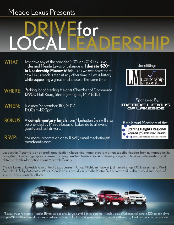 Meade Lexus Presents                DRIVEfor    LOCALLEADERSHIP WHAT:            Test drive any of the provided 2012 or 20...