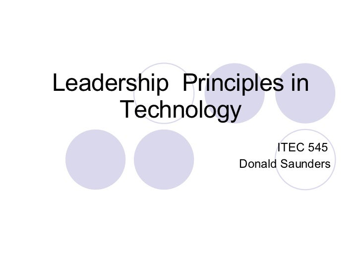 Leadership  Principles in Technology ITEC 545  Donald Saunders