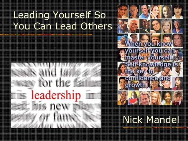 Nick Mandel Leading Yourself So You Can Lead Others