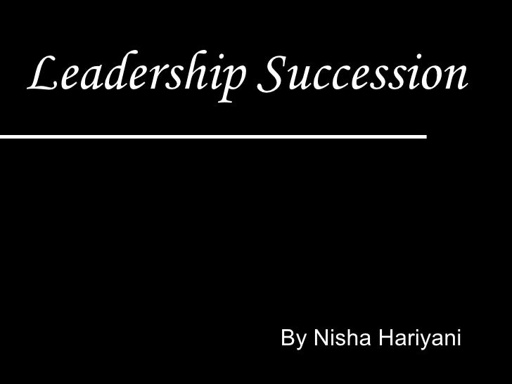 Leadership Succession By Nisha Hariyani