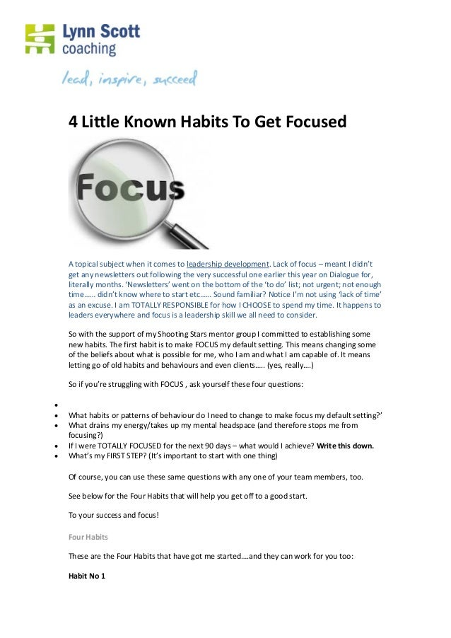 4 Little Known Habits To Get Focused A topical subject when it comes to leadership development. Lack of focus – meant I di...