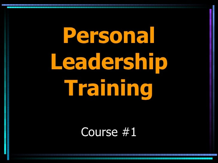 Personal Leadership Training Course #1