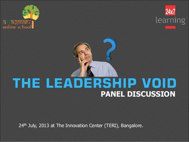 PANEL DISCUSSION 24th July, 2013 at The Innovation Center (TERI), Bangalore.