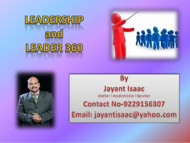 LEADERSHIP • Leadership plays a central part in understanding group behavior, for it is the leader who usually provides th...