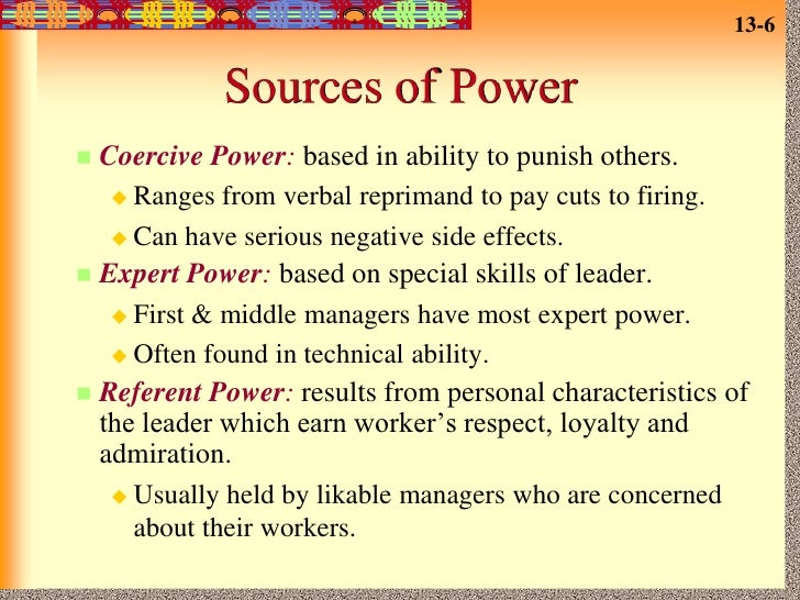 6 sources of leadership power Again in common, they tended to work through an array of six sources of  influence that, together, respond to two concerns of any individual or group being  asked.