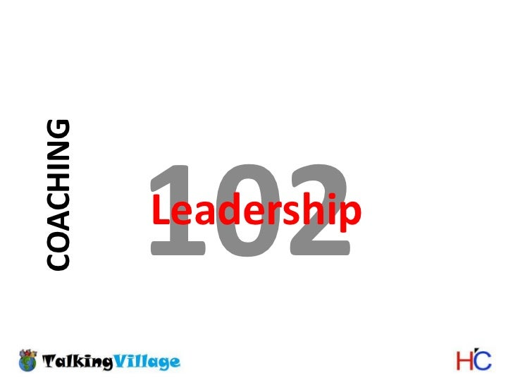 102<br />Leadership<br />COACHING<br />