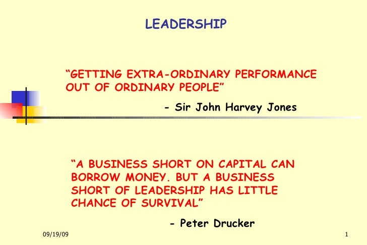 """LEADERSHIP """" GETTING EXTRA-ORDINARY PERFORMANCE OUT OF ORDINARY PEOPLE"""" - Sir John Harvey Jones """" A BUSINESS SHORT ON CAPI..."""