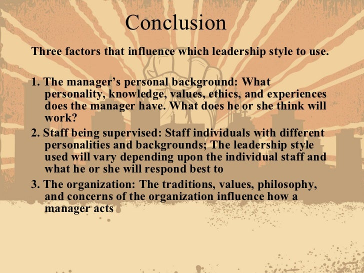 conclusion of leadership style The authoritative or visionary leadership style: this style of leadership encourages people towards a vision it should be best used when a new vision and direction is needed the weakness of this style is that it lacks the ability to help members of a team understand when the goal or vision is gotten from.