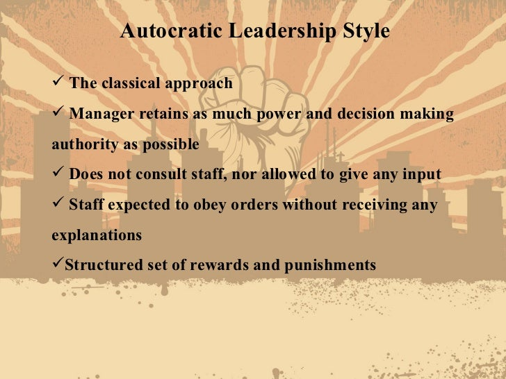 what is the autocratic leadership style Autocratic leadership autocratic leadership, also known as authoritarian leadership, is a leadership style characterized by individual control over all decisions and little input from group.