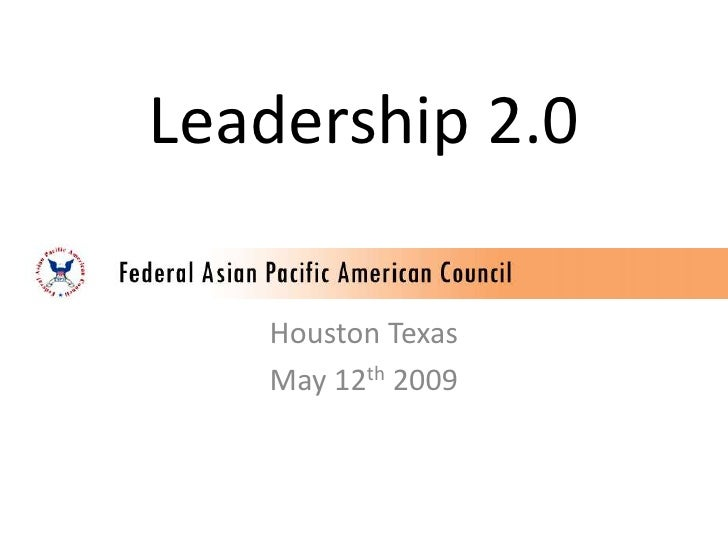 Leadership 2.0     Houston Texas    May 12th 2009