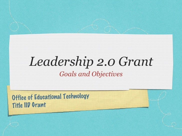 <ul><li>Goals and Objectives </li></ul>Office of Educational Technology  Title IID Grant