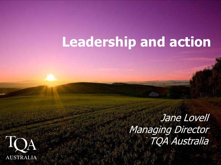 Leadership and action <br />Jane Lovell<br />Managing DirectorTQA Australia<br />AUSTRALIA<br />