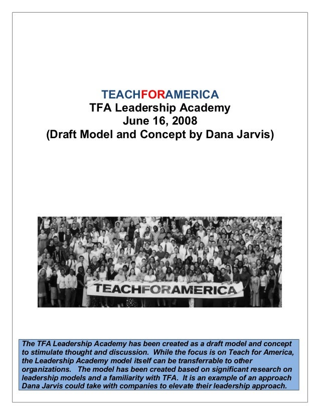- Draft Model and Concept by Dana Jarvis TEACHFORAMERICA TFA Leadership Academy June 16, 2008 (Draft Model and Concept by ...
