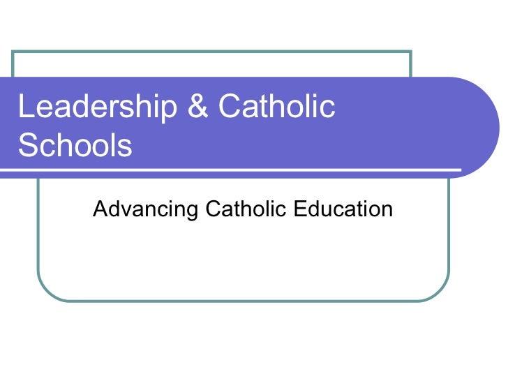 Leadership & CatholicSchools    Advancing Catholic Education