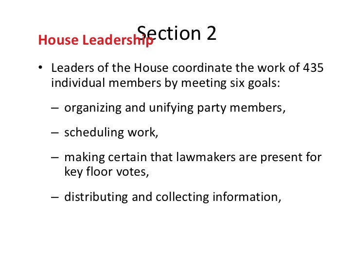 SectionHouse Leadership              2• Leaders of the House coordinate the work of 435  individual members by meeting six...