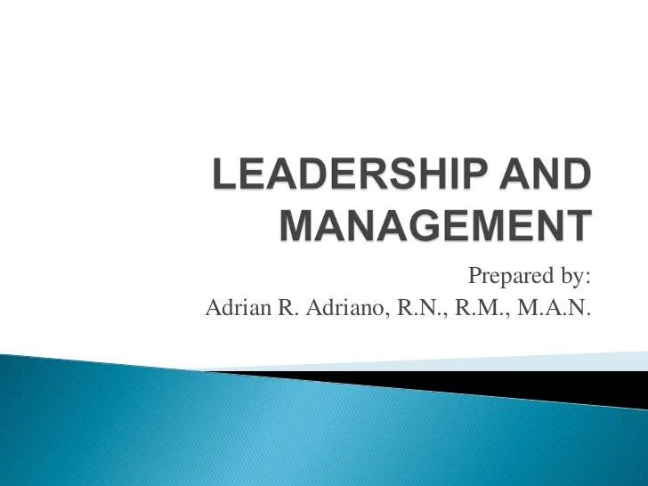 Prepared by:Adrian R. Adriano, R.N., R.M., M.A.N.