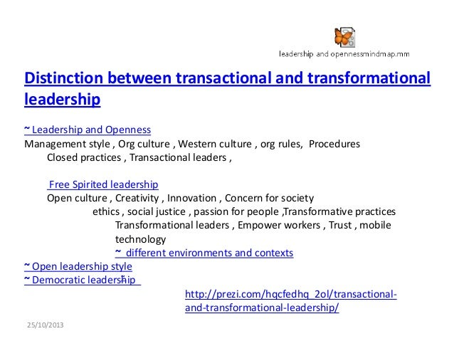 Distinction between transactional and transformational leadership ~ Leadership and Openness Management style , Org culture...