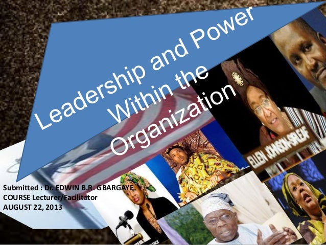 power within organizations essay The power and leadership management management the power and leadership management management essay proposed five sources of power within organizations.