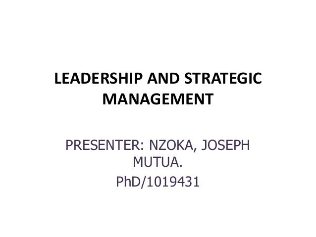 Leadership and strategic management