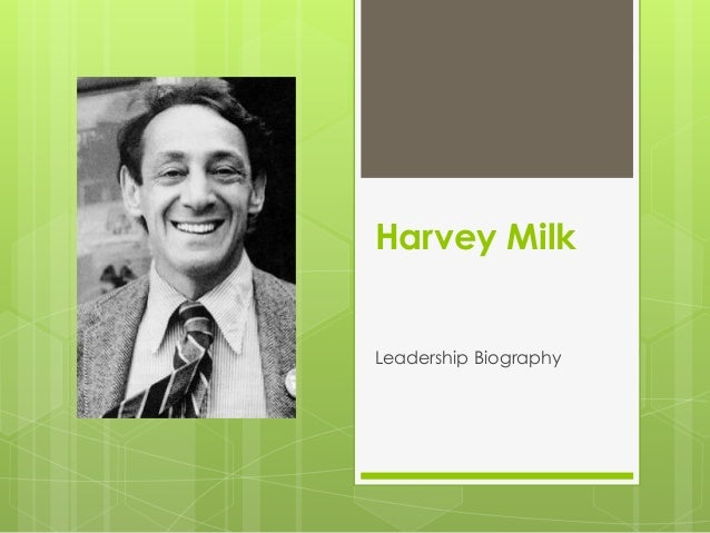 Harvey MilkLeadership Biography