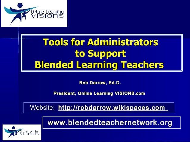 Rob Darrow, Ed.D. President, Online Learning VISIONS.com ISTE. June 2014 Website: http://robdarrow.wikispaces.com www.blen...