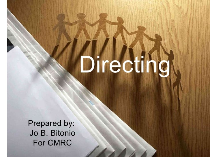 Directing Prepared by:  Jo B. Bitonio For CMRC