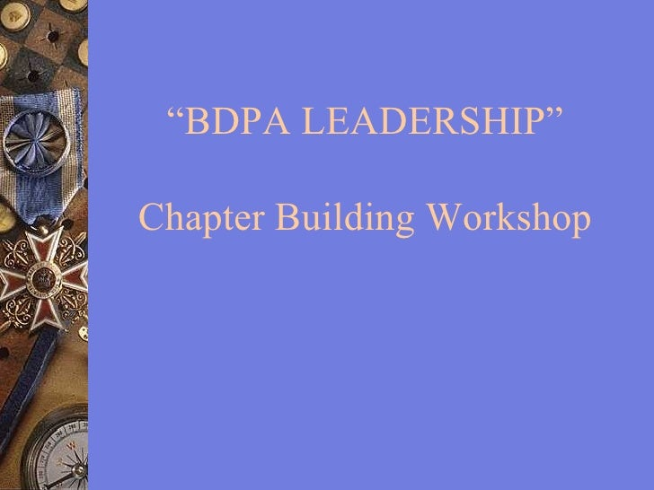 """BDPA LEADERSHIP"" Chapter Building Workshop"