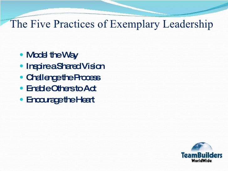 five practices of exemplary leadership essay Noure elahi, muhammad hussein, elaborating the five practices of exemplary leadership (september 13, 2015)  papers 696 this journal is curated by: nitin nohria at .