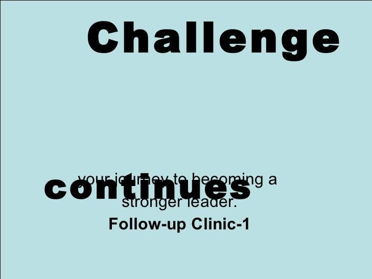 Leadership challenge follow up clinic
