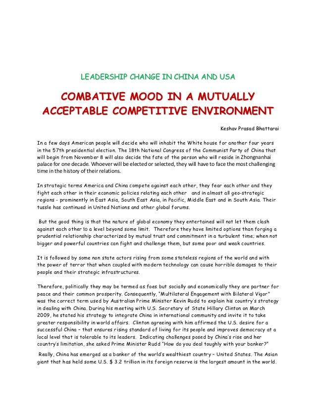 LEADERSHIP CHANGE IN CHINA AND USA     COMBATIVE MOOD IN A MUTUALLY  ACCEPTABLE COMPETITIVE ENVIRONMENT                   ...